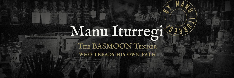 Manu Iturregi. The Basmoon Tender who treads his own path
